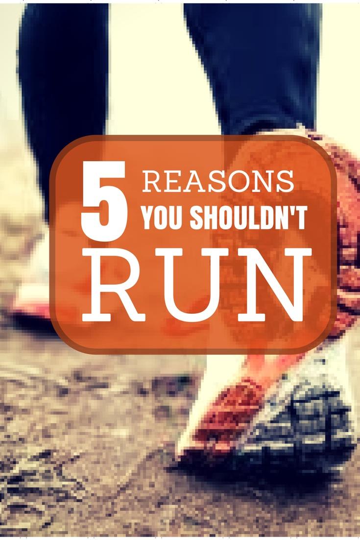 Five Reason's You Shouldn't Run | simplerootswellness.com
