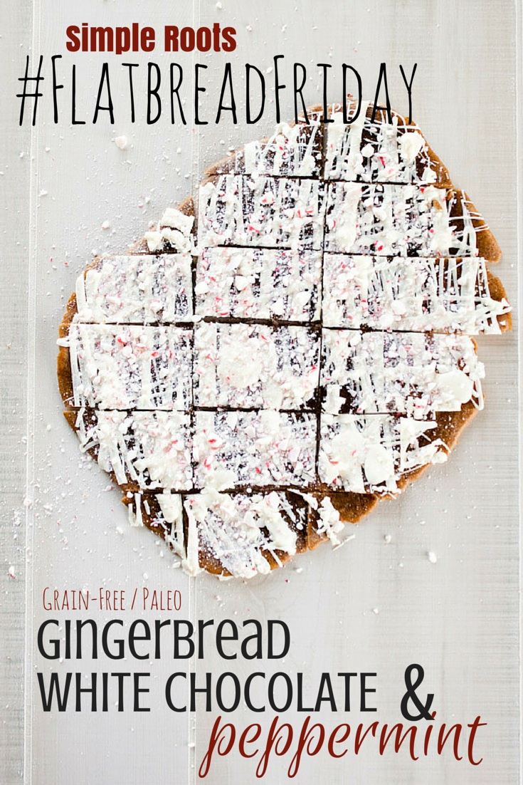 Gingerbread Flatbread with White Chocolate and Peppermint | simplerootswellness.com