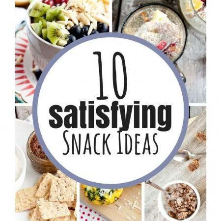 Ten Satisfying Snack Ideas