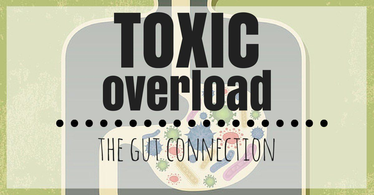 Toxic Overload - The Gut Connection | simplerootswellness.com