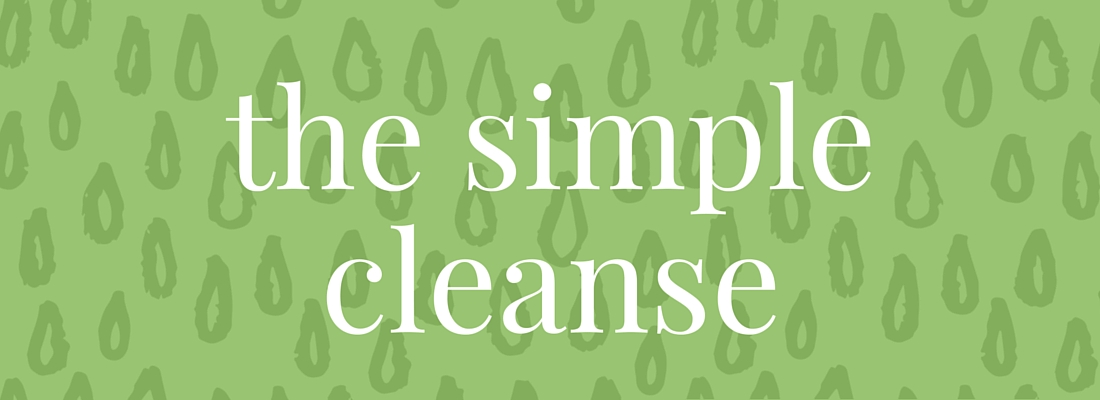The Simple Cleanse | simplerootswellness.com