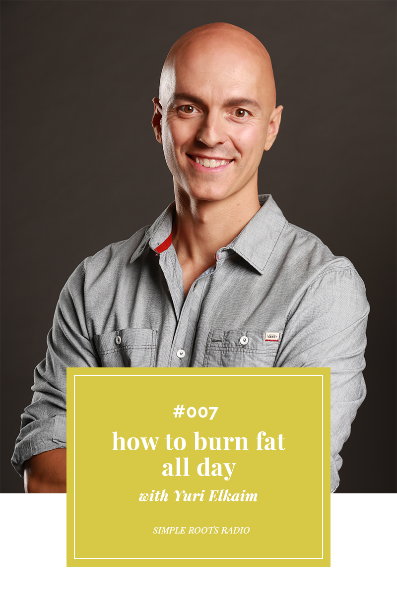 Looking to loose a little body fat? Check out this podcast with guest Yuri Elkaim on how to burn fat all day.