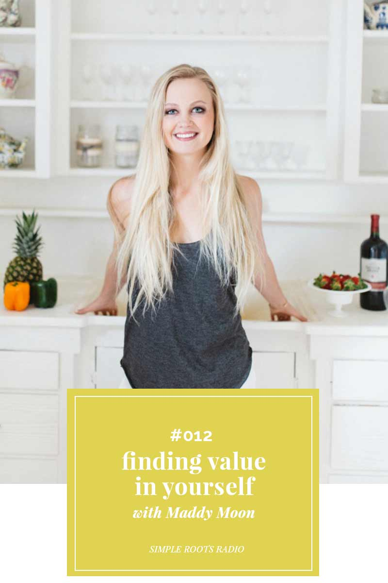 Finding Value In Yourself with Maddy Moon