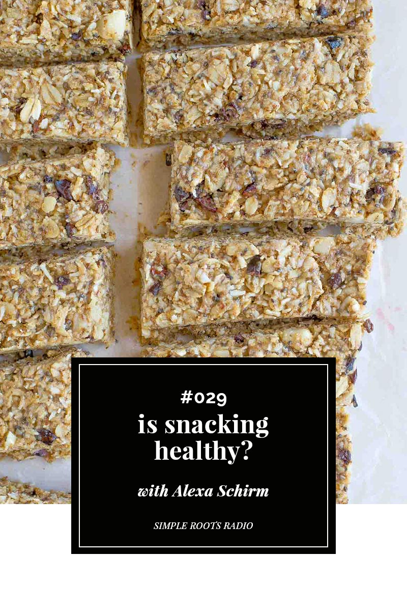 Is snacking healthy? Listen to this episode of Simple Roots Radio to find out.