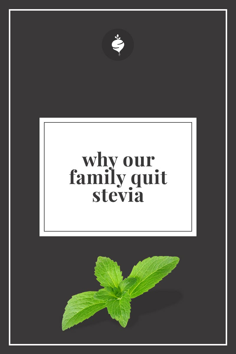 Stevia Side Effects and Why Our Family Quit - Simple Roots