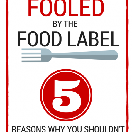 Don't Be Fooled By The Food Label - 5 Reasons Why You Shouldn't Read a Food Label | simplerootswellness.com