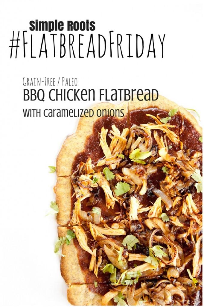 BBQ Chicken Flatbread | simplerootswellness.com