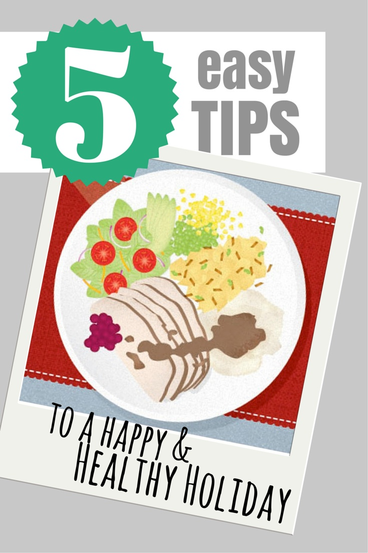 Five Tips To a Healthy and Happy Holiday | simplerootswellness.com