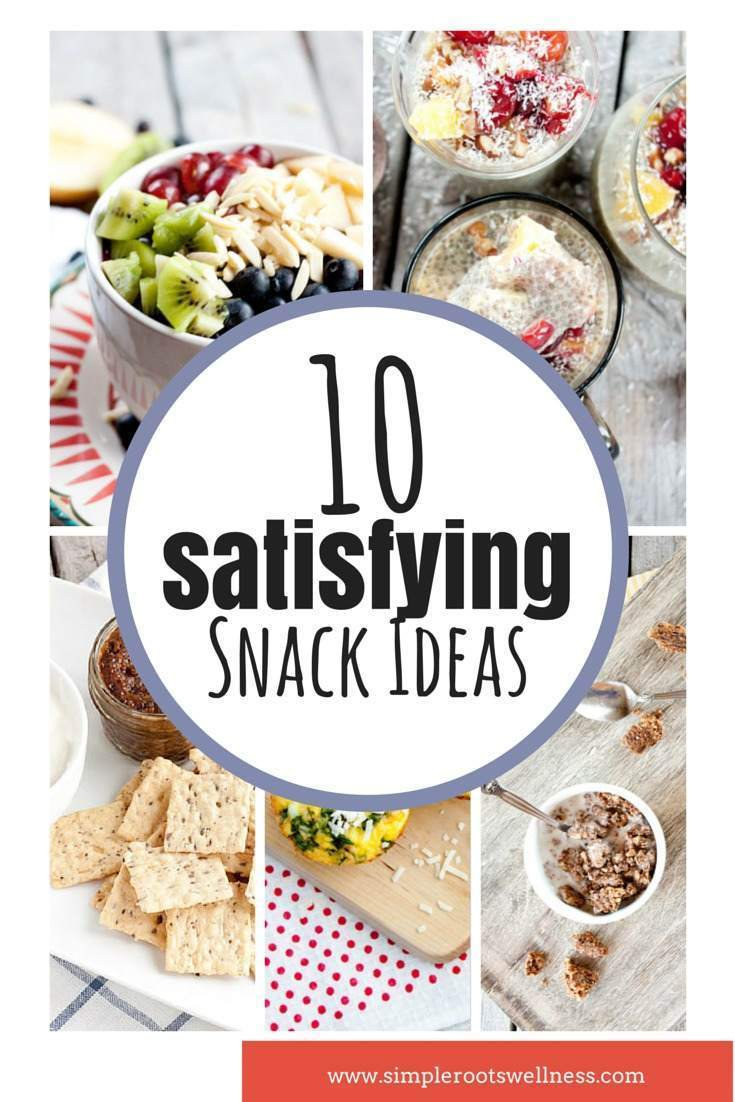 10 Satisfying Snack Ideas | simplerootswellness.com