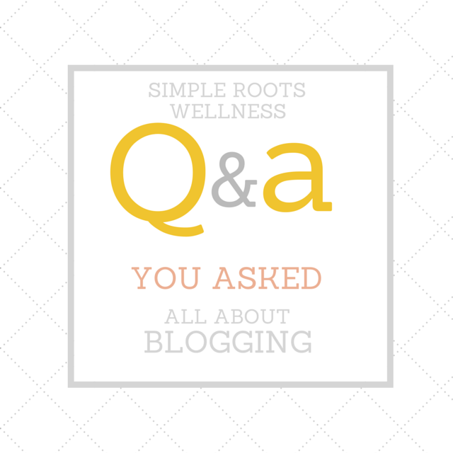 All About Blogging | simplerootswellness.com