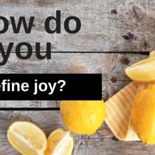How Do You Define Joy? | simplerootswellness.com