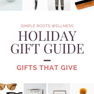 Holiday Gift Guide 2015 | Gifts that Give Back