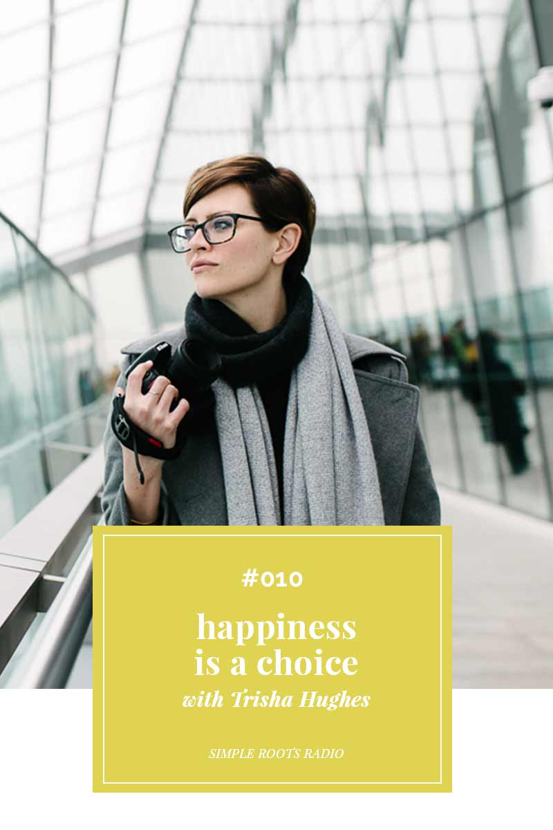 Do you believe happiness is a choice? That we can choose to be happy or left stuck feeling frustrated and sad? Check out this episode to find out!