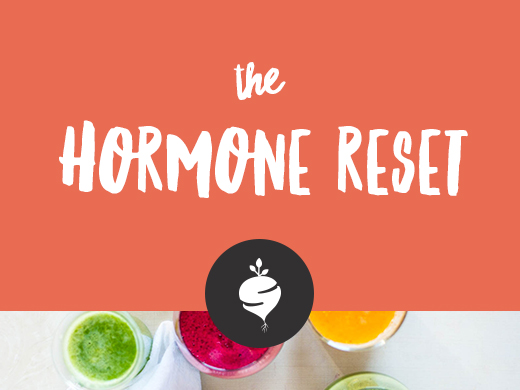 The Hormone Reset is a simple 5-day plan including exactly what you need to eat and do in order to quickly reset your hormones.