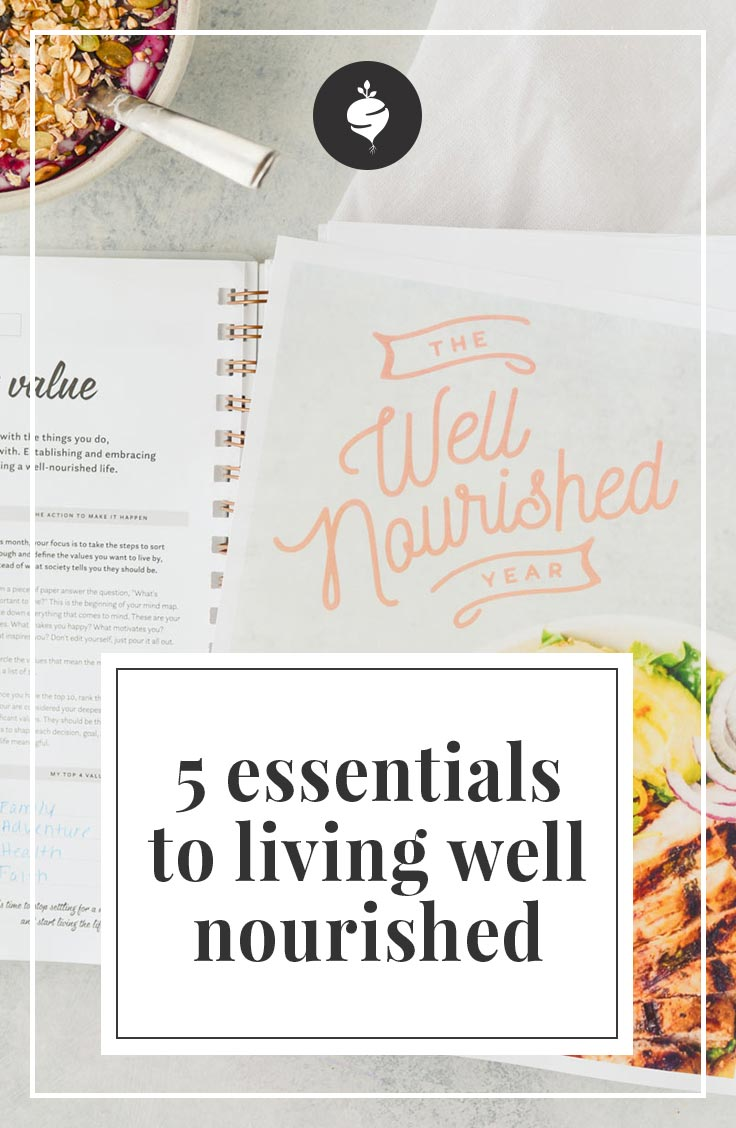5 Essentials To Living Well Nourished | simplerootswellness.com #health #resolutions #simplehealth #nutritiontips