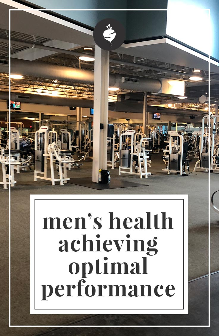 Men's Health Achieving Optimal Performance | simplerootswellness.com #podcast #menshealth #healthylife