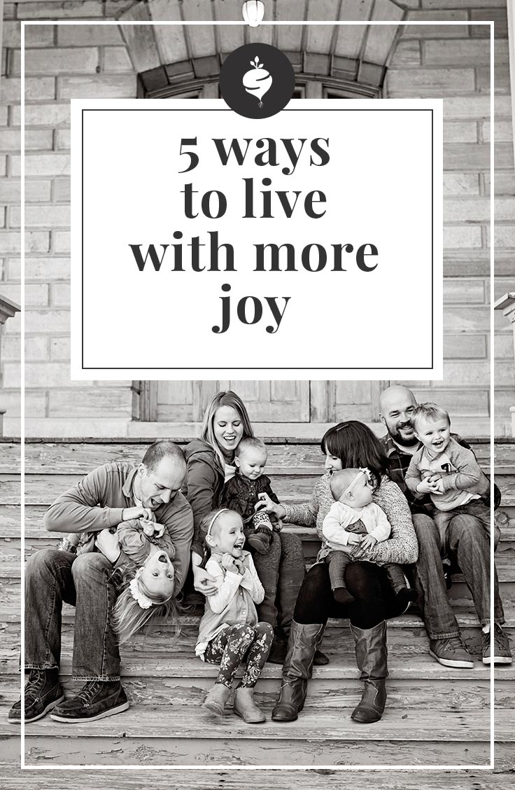 5 Ways To Live With More Joy Everyday | simplerootswellness.com #podcast #joy #jesus #health