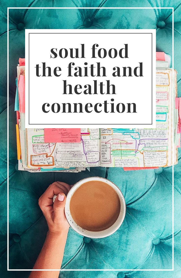 Soul Food: The Faith and Health Connection | simplerootswellness.com #podcast #faith #healthtip #soulfood