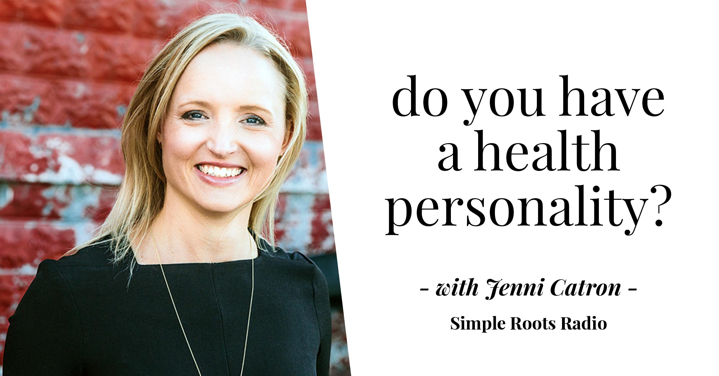 Do You Have a Health Personality? | simplerootswellness.com #podcast #personalitytype #healthtip #gethealthy