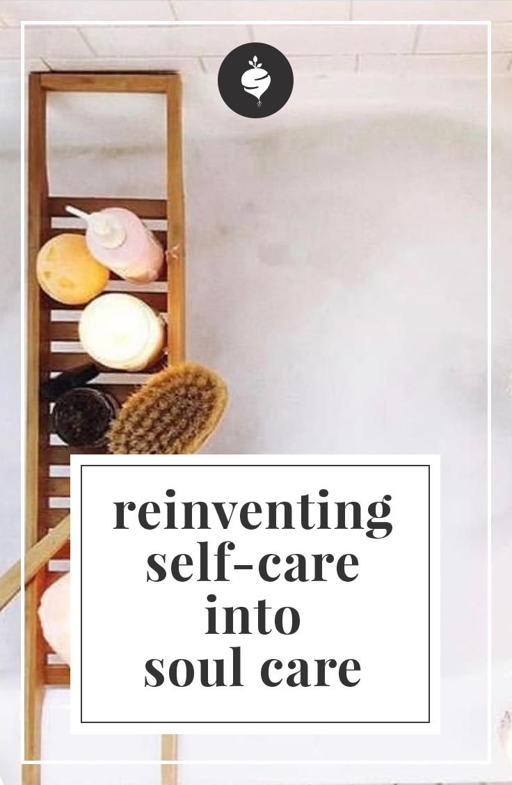 Reinventing Self-Care into Soul Care | simplerootswellness.com #podcast #selfcare #soulcare #health #wellness #healthy #mindset