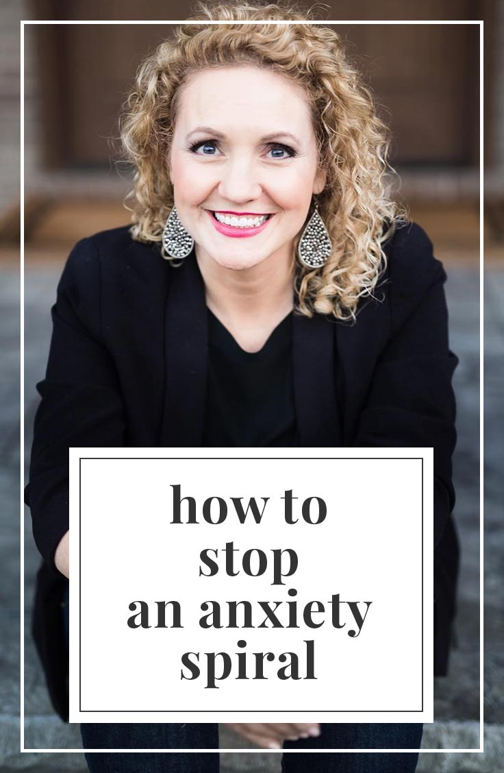 How to Stop an Anxiety Spiral | simplerootswellness.com #podcast #anxiety #mindset #healthy #worry #fear #happy