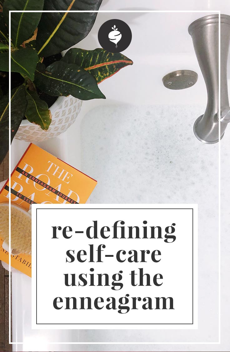 Re-Defining Self-Care using the Enneagram | simplerootswellness.com #selfcare #wellness #mindset #happiness #health #weightloss #enneagram