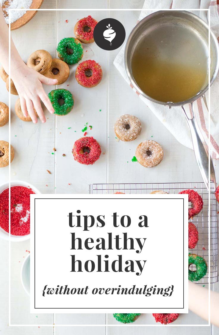 Tips To A Healthy Holiday {Without Changing What You Eat} | simplerootswellness.com #holiday #holidays #healthy #weightloss #health #easy #cravings