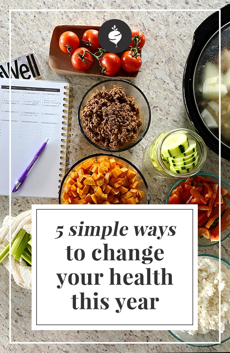 5 simple ways to change your health this year | simplerootswellness.com #podcast #healthy #simplehealth #easy #whole30 #healing #healthyliving #diet #exercise #whole