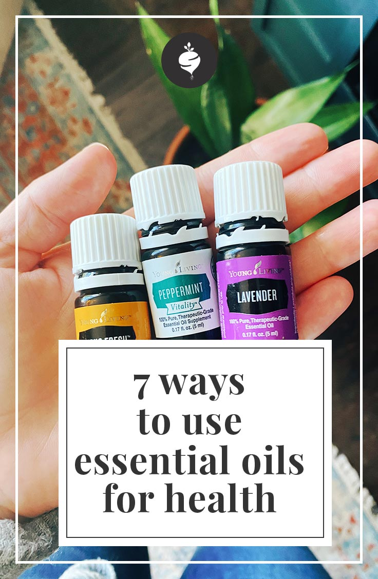7 Ways to Use Essential Oils for Health | simplerootswellness.com #podcast #essentialoils #healthy #easy #wellness #homemade